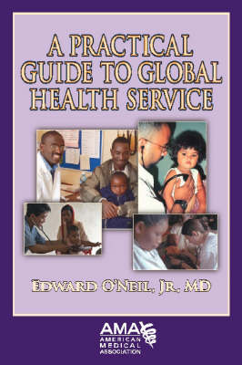 A Practical Guide to Global Health Services (Paperback)