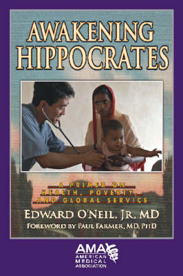 Awakening Hippocrates: A Primer on Health, Poverty, and Global Service (Paperback)