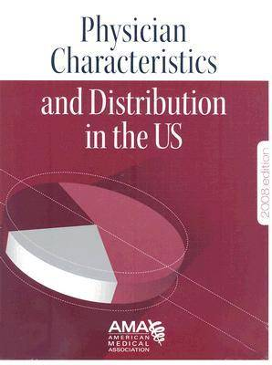 Physician Characteristics and Distribution in the U.S. 2008 (Paperback)