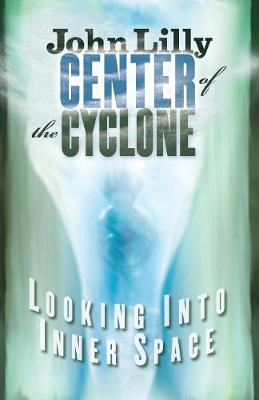 Center of the Cyclone: Looking into Inner Space (Paperback)