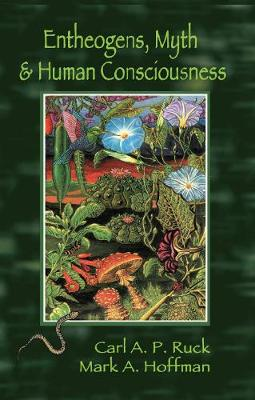 Entheogens, Myth, and Human Consciousness (Paperback)