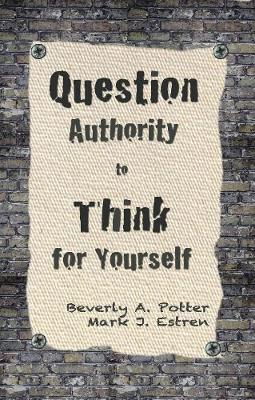 Question Authority; Think for Yourself (Paperback)
