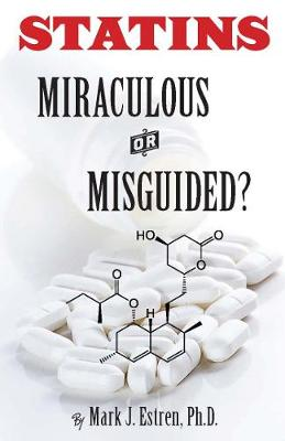Statins: Miracle or Mistake? (Paperback)
