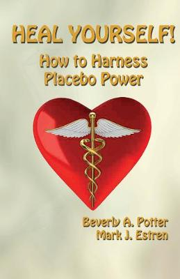 Heal Yourself!: How to Harness Placebo Power (Paperback)