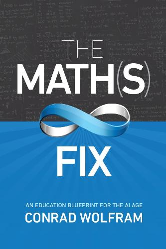 Math(s) Fix, The: An Education Blueprint Of The Ai Age (Paperback)