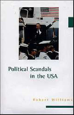 Political Scandals in the United States (Hardback)