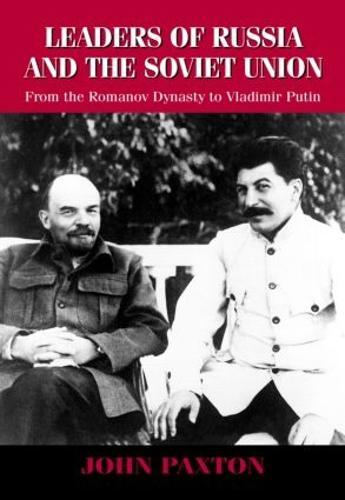 Leaders of Russia and the Soviet Union: From the Romanov Dynasty to Vladimir Putin (Hardback)