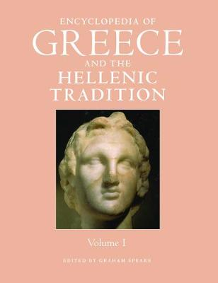 Encyclopedia of Greece and the Hellenic Tradition (Hardback)