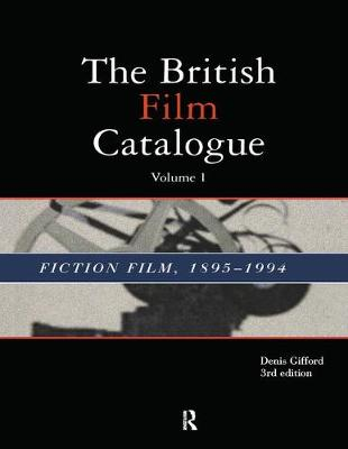 The British Film Catalogue: The Fiction Film (Hardback)