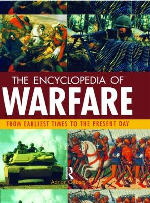Encyclopedia of Warfare: From the Earliest Times to the Present Day (Hardback)