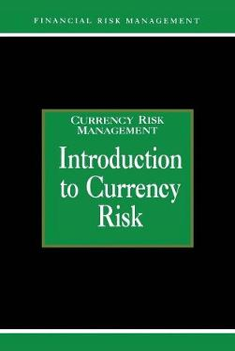 Introduction to Currency Risk - Glenlake Series in Risk Management (Hardback)