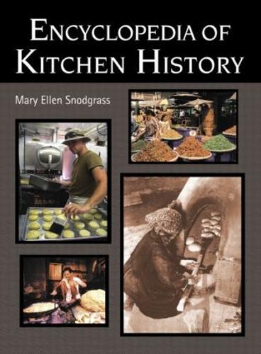 Encyclopedia of Kitchen History (Hardback)