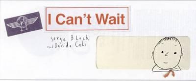 I Can't Wait (Hardback)