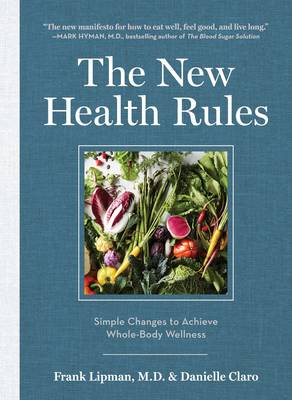 The New Health Rules: Simple Changes to Achieve Whole-Body Wellness (Hardback)