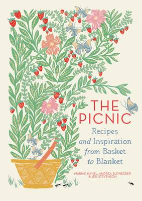 The Picnic: Recipes and Inspiration from Basket to Blanket (Hardback)
