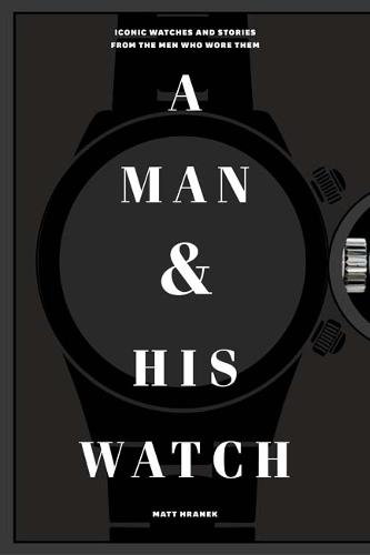 A Man and His Watch (Hardback)