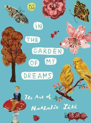 In the Garden of My Dreams: The Art of Nathalie Lete (Hardback)