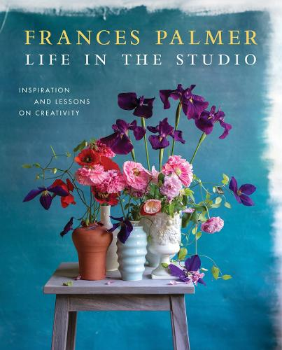 Life in the Studio: Inspiration and Lessons on Creativity (Hardback)