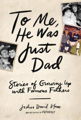 To Me, He Was Just Dad (Hardback)