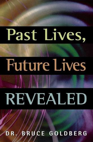 Past Lives, Future Lives Revealed (Paperback)