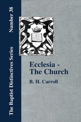 Ecclesia - The Church (Paperback)