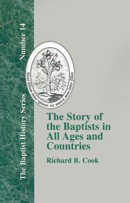 The Story of the Baptists in All Ages and Countries (Hardback)