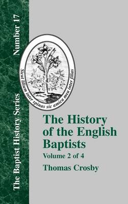 The History Of The English Baptists - Vol. 2 (Hardback)