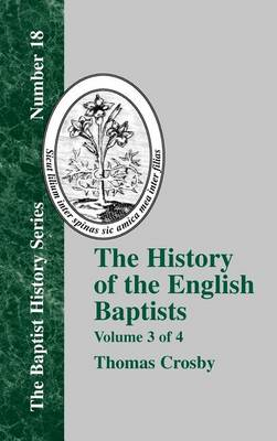 The History Of The English Baptists - Vol. 3 (Hardback)