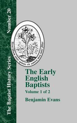 The Early English Baptists - Vol. 1 (Hardback)