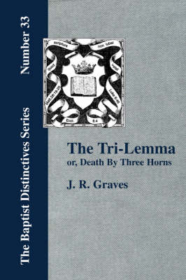 The Tri-Lemma, or Death by Three Horns (Paperback)