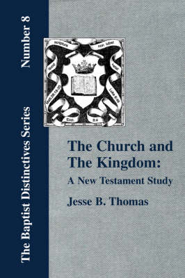 The Church and The Kingdom: A New Testament Study. (Paperback)
