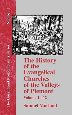 History of the Evangelical Churches of the Valleys of Piemont - Vol. 1 (Hardback)