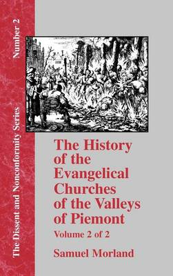History of the Evangelical Churches of the Valleys of Piemont - Vol. 2 (Hardback)