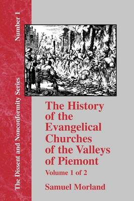 History of the Evangelical Churches of the Valleys of Piemont - Vol. 1 (Paperback)