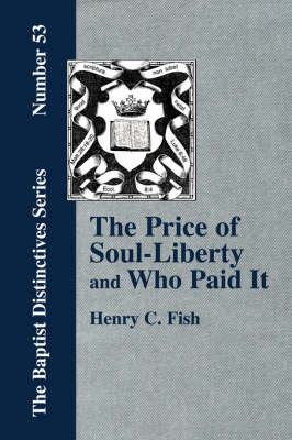 The Price of Soul Liberty and Who Paid It (Paperback)