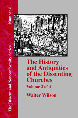 History & Antiquities of the Dissenting Churches - Vol. 2 (Paperback)