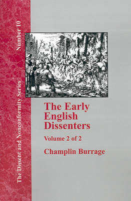 The Early English Dissenters In the Light of Recent Research (1550-1641) - Vol. 2 (Hardback)