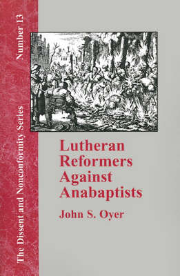 Lutheran Reformers Against Anabaptists (Paperback)