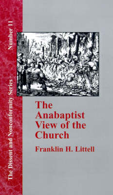 The Anabaptist View of the Church (Hardback)