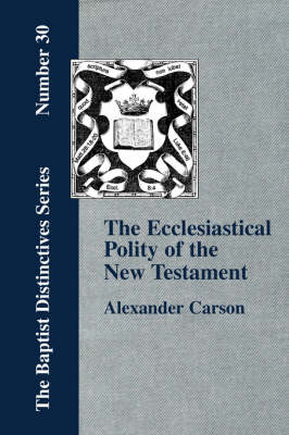 Ecclesiastical Polity of the New Testament (Paperback)