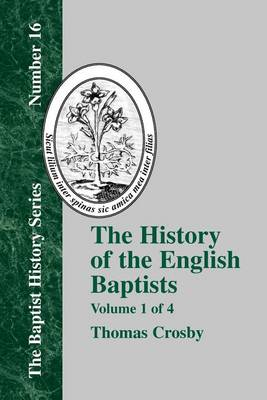 The History Of The English Baptists - Vol. 1 (Paperback)