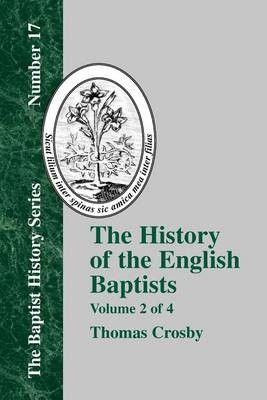 The History Of The English Baptists - Vol. 2 (Paperback)