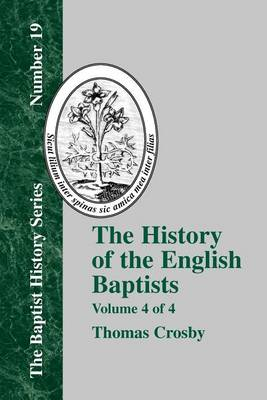 The History Of The English Baptists - Vol. 4 (Paperback)