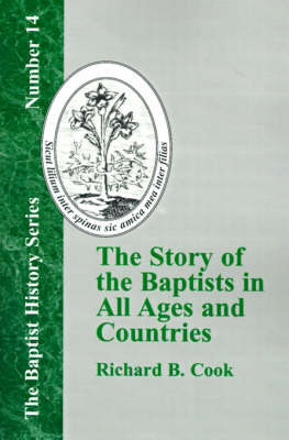The Story of the Baptists in All Ages and Countries (Paperback)