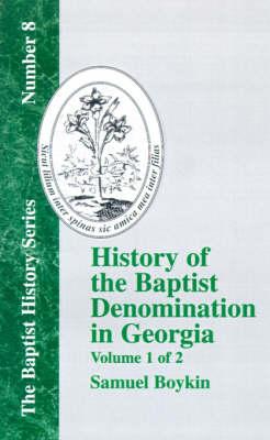 History Of The Baptist Denomination In Georgia - Vol. 1 (Paperback)