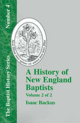 History of New England With Particular Reference to the Denomination of Christians Called Baptists - Vol. 2 (Paperback)