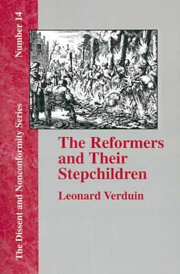 The Reformers and Their Stepchildren (Hardback)