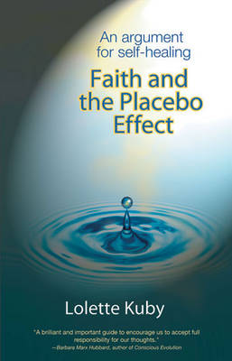 Faith and the Placebo Effect: An Argument for Self-Healing (Hardback)