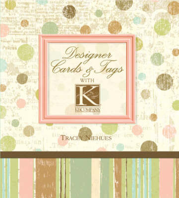 Designer Cards and Tags with K & Company (Hardback)
