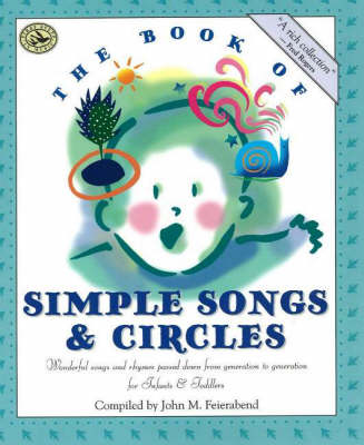 The Book of Simple Songs & Circles: Wonderful Songs and Rhymes Passed Down from Generation to Generation for Infants & Toddlers (Paperback)